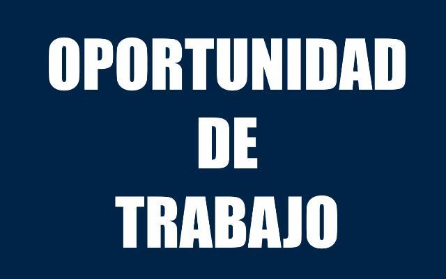 GRAN OPORTUNIDAD DE TRABAJO